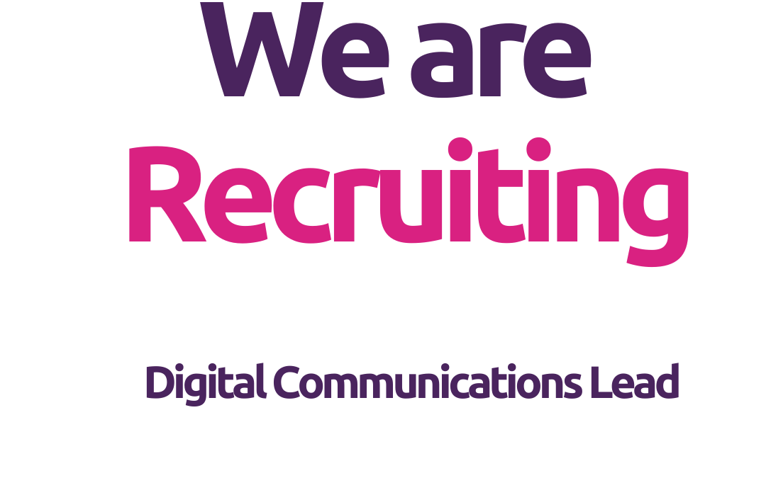 We are recruiting – Digital Communications Lead
